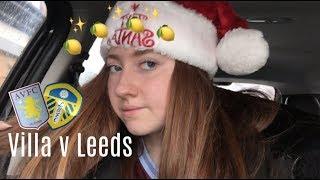 Aston Villa vs Leeds United Match Day Vlog   THREW IT ALL AWAY