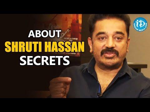 Kamal Haasan About Shruti Hassan Secrets  Uttama Villain Movie