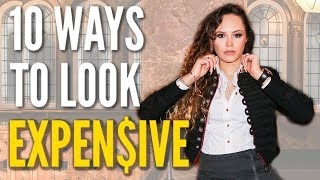 10 WAYS TO LOOK EXPENSIVE AF! *EASY, INSTANT TIPS*
