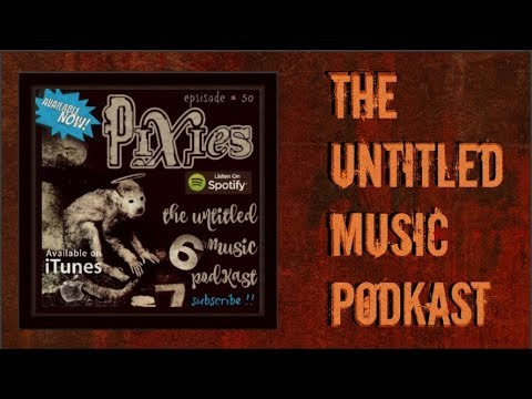 EPISODE 50: THE PIXIES Mp3