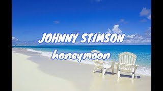Video Johnny Stimson - Honeymoon (Lyric Video/Lyrics) download MP3, 3GP, MP4, WEBM, AVI, FLV Agustus 2018