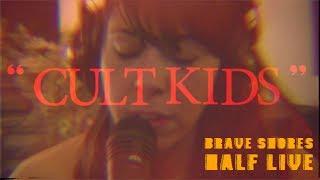 """CULT KIDS"" - Brave Shores Half Live Vol 2"