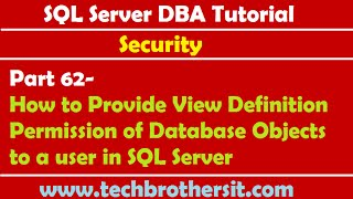SQL Server DBA Tutorial 62-How to Provide View Definition Permission of Database Objects to a user