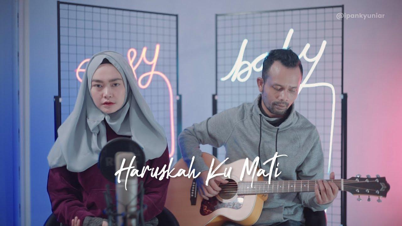 HARUSKAH KU MATI - ADA BAND ( Ipank Yuniar ft. Mizayya Cover & Lirik )