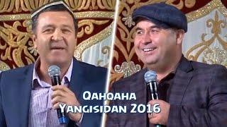 Qahqaha - Yangisidan 2016 | Кахкаха - Янгисидан 2016