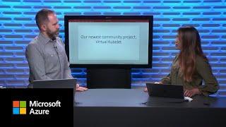 Virtual Kubelet Introduction | Azure Friday