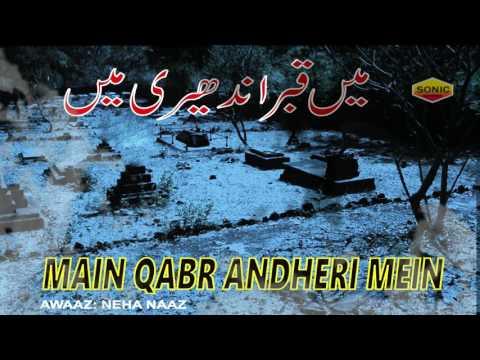 Main Qabar Andheri Mein - Neha Naaz Naat Sharif -- Ramzan Sharif Naat E Pak