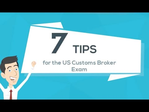 7 Tips For The US Customs Broker Exam