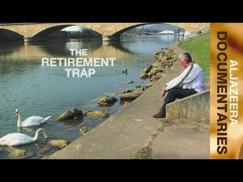 Al Jazeera World - The Retirement Trap