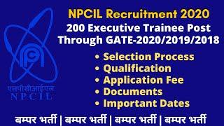 NPCIL Recruitment 2020 : Executive Trainee through GATE Score | Qualification, Selection Process