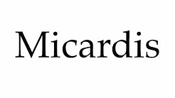 How to Pronounce Micardis