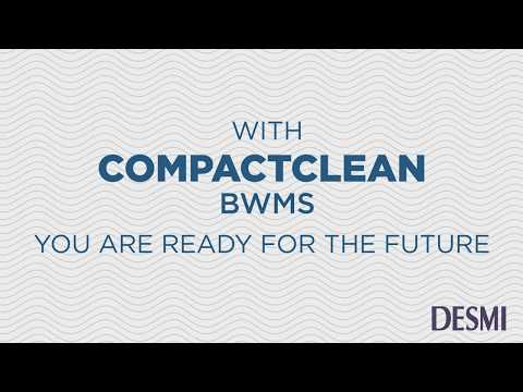 Ready for the future? - CompactClean Ballast Water Management