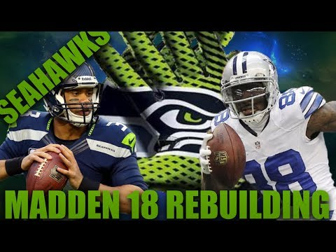 Rebuilding the Seattle Seahawks! | Madden 18 A New Dynasty Is Born!?