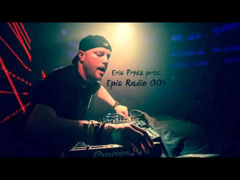 Eric Prydz presents Epic Radio 004