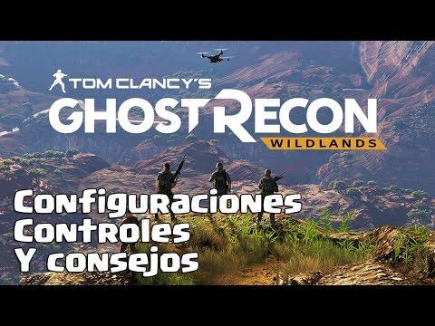 TUTORIAL GHOST RECON WILDLANDS | CONTROLES | CONSEJOS | CONFIGURACIONES | ESPAÑOL