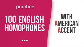 100 English Homophones with American Accent