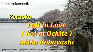 Download lagu Fall In Love ( Koi ni Ochite ) - Akiko Kobayashi karaoke no vocal
