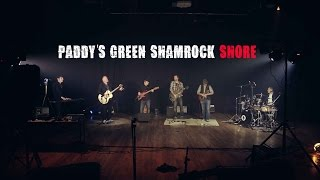 Paddy's Green Shamrock Shore (Live November 2016)