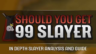 Should You Get 99 Slayer? 1-99 In Depth Slayer Analysis, Guide, and Discussion