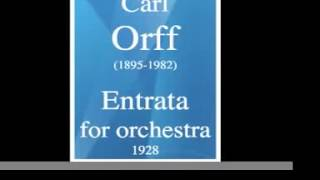 Carl Orff (1895-1982) : Entrata for orchestra (1928)