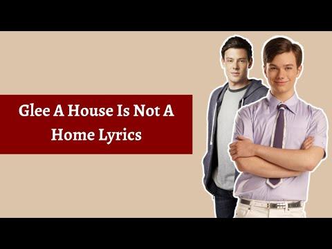 Glee A House Is Not A Home Lyrics