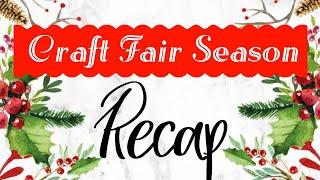 Craft Fair Season RECAP | 2018 Craft Fair Series
