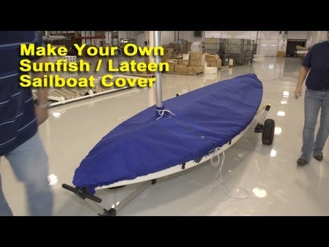 Make Your Own Sunfish / Lateen Rig Sailboat Cover