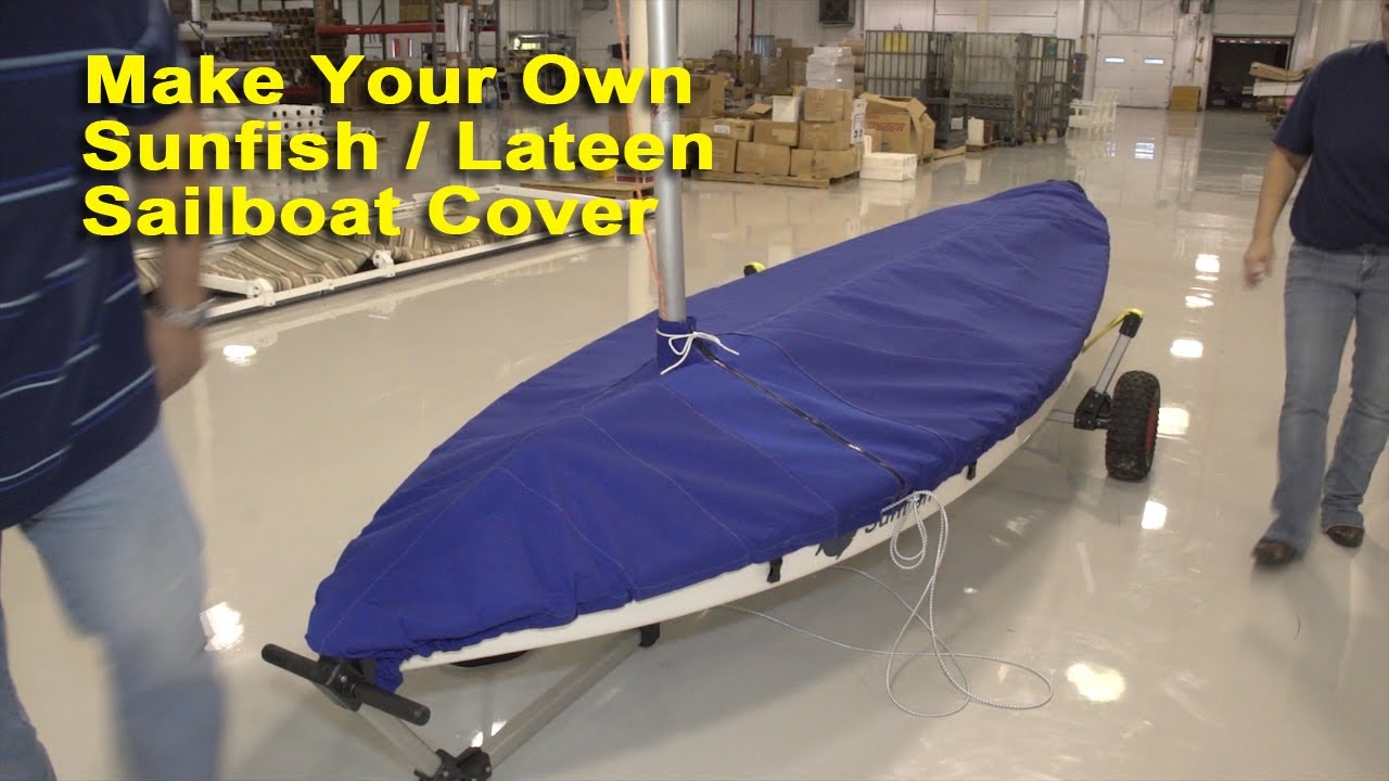 Make Your Own Sunfish Lateen Rig Sailboat Cover