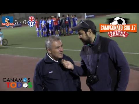 Colo-Colo vs U de Chile FINAL Campeonato Sub-17 Taltal 2018
