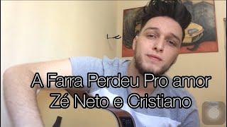 Baixar A Farra Perdeu Pro Amor - Zé Neto e Cristiano (Emerson Gonçalves cover)