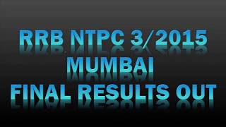 RRB NTPC 3/2015 MUMBAI FINAL RESULTS OUT    INDIAN RAILWAYS    GOVT EXAMS 2017 Video