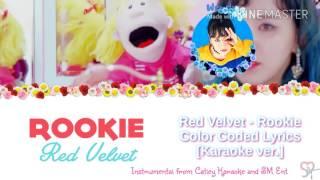 Red Velvet( 레드벨벳 ) - Rookie [Karaoke ver.] Color Coded Lyrics [Instrumental/Kpop]