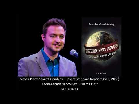 Simon-Pierre Savard-Tremblay - Despotisme sans frontières - Radio-Canada Vancouver