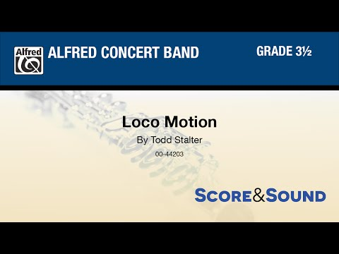 Loco Motion, by Todd Stalter - Score & Sound