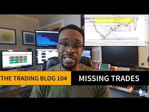 FOREX TRADING BLOG 104 - Missing Trades