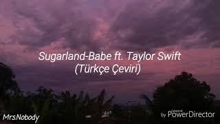 Sugarland-Babe ft. Taylor Swift (Türkçe Çeviri) Video