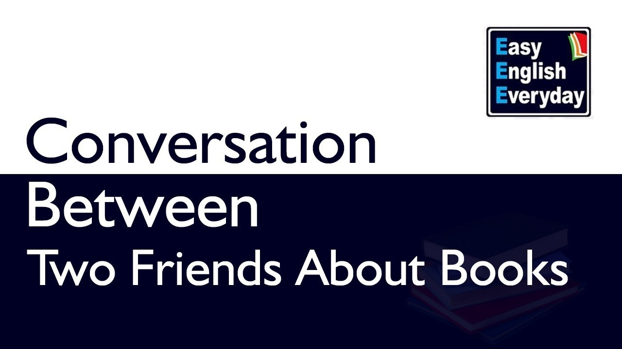 Conversation between Two Friends about Books | English Conversation  Practice | Easy English EveryDay