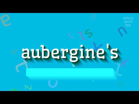 "How to say ""aubergine's""! (High Quality Voices)"
