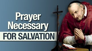 Prayer Necessary For Salvation (Catholic)
