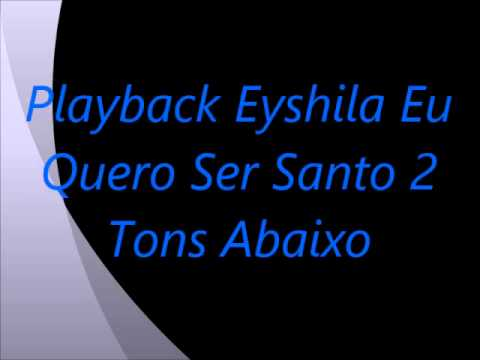 playback eyshila eu quero ser santo
