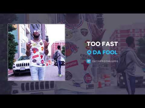 Q Da Fool - Too Fast (AUDIO)