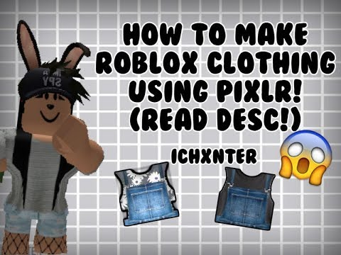 (First Video) how to make roblox clothing using pixlr ...