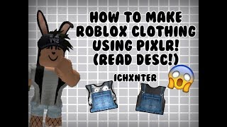 (First Video) how to make roblox clothing using pixlr! (read desc!)