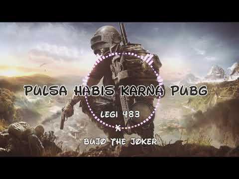 Legi 483 - Pulsa Habis Karna PubG ft Bujo The Joker
