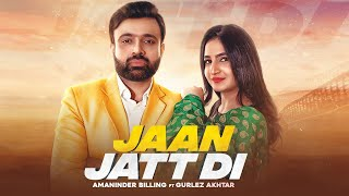 Jaan Jatt Di (Gurlez Akhtar, Amaninder Billing) Mp3 Song Download