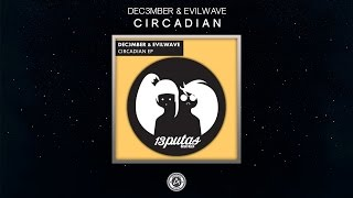 Dec3mber & Evilwave - Circadian