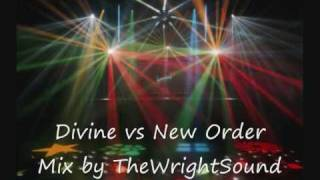 Divine vs New Order - Mix