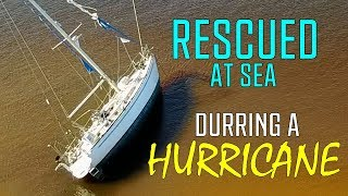Hurricane Rescue At Sea: Why You Should Never Outrun a Hurricane! (Sailing Satori) OTH:5