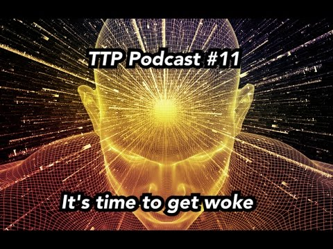 TTP Podcast #11: Consciousness/Stoned Ape Theory/The Universe and everything