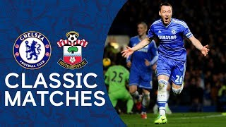 Chelsea 3-1 Southampton | Terry Scores On His 400th Appearance | Premier League Classics Highlights